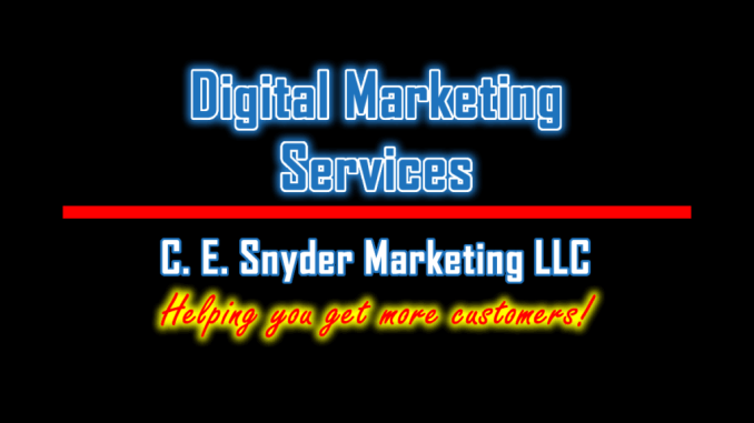 Digital Marketing Services by C. E. Snyder Marketing LLC - Helping you get more customers!