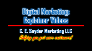 Explainer Videos by C. E. Snyder Marketing LLC - We help you get more customers!