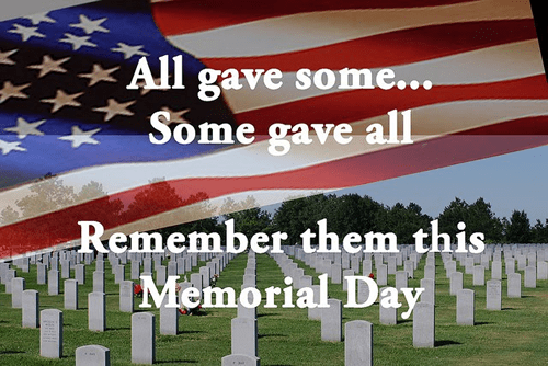 Memorial Day 2017 - Remember our veterans that sacrificed everything for our freedoms!