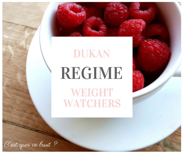 Régime : Bye bye Dukan, hello Weight watchers !