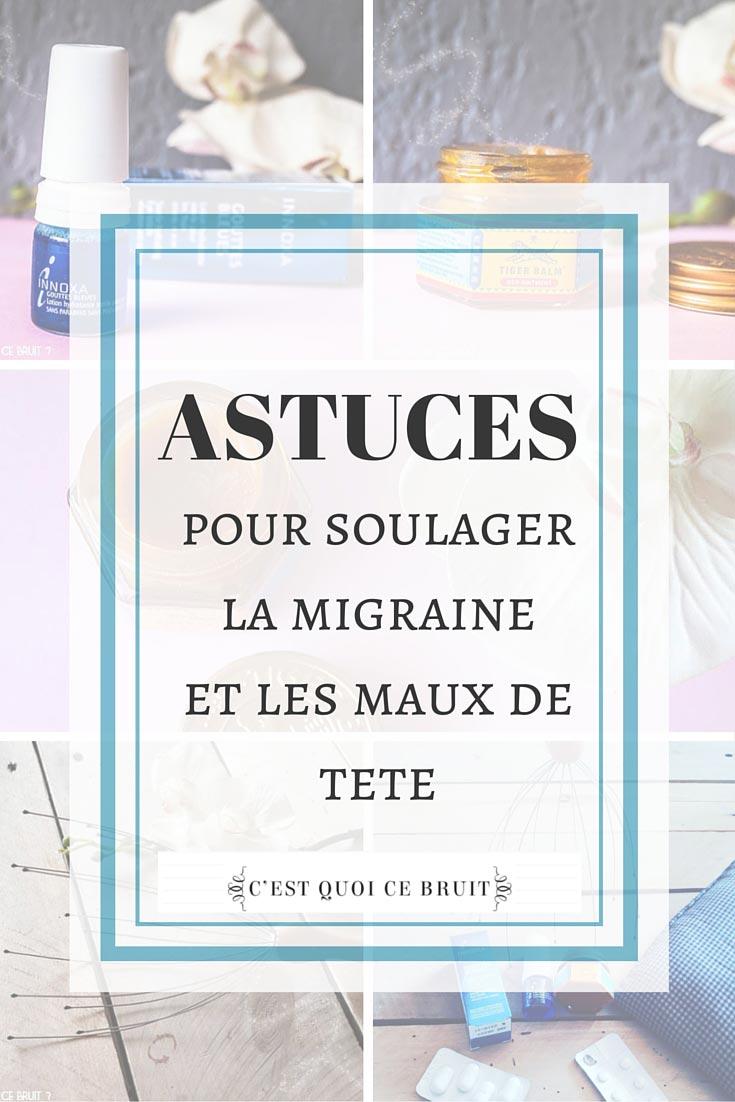 Astuces migraine et maux de tete