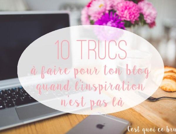 10 trucs à faire pour son blog quand l'inspiration n'est pas là