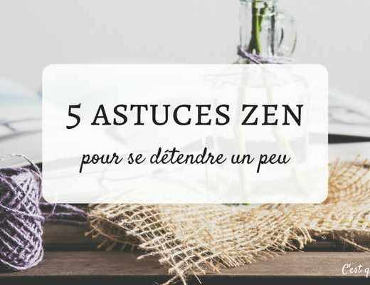 5 astuces zen pour se détendre