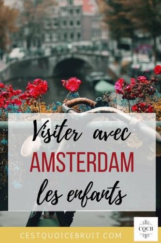 Voyage en famille : visiter Amsterdam avec les enfants #voyage #amsterdam #travel #travelwithkids #famille