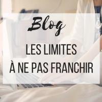 Blog, les limites à ne pas franchir !