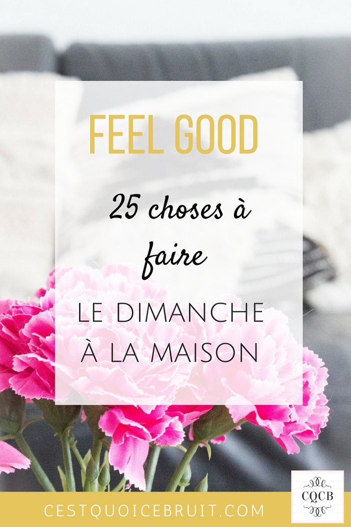 25 choses à faire le dimanche à la maison #FeelGood