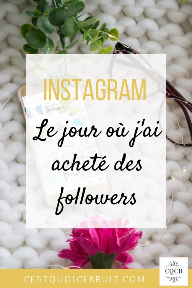 Instagram j'ai acheté des followers #instagram #followers #achat #socialmedia #blogging