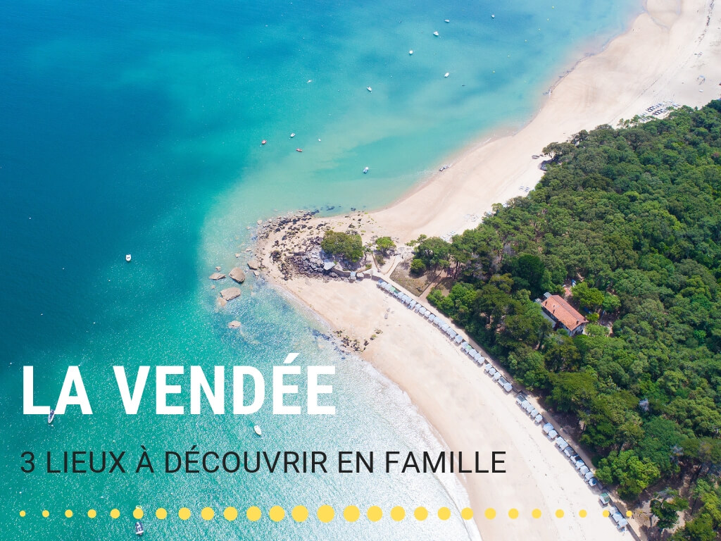 Voyage en France, découvrir la Vendée en famille
