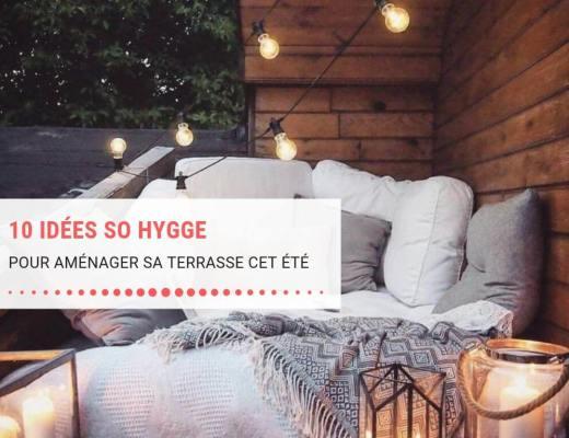 10 idées pour aménager une terrasse so hygge pour l'été
