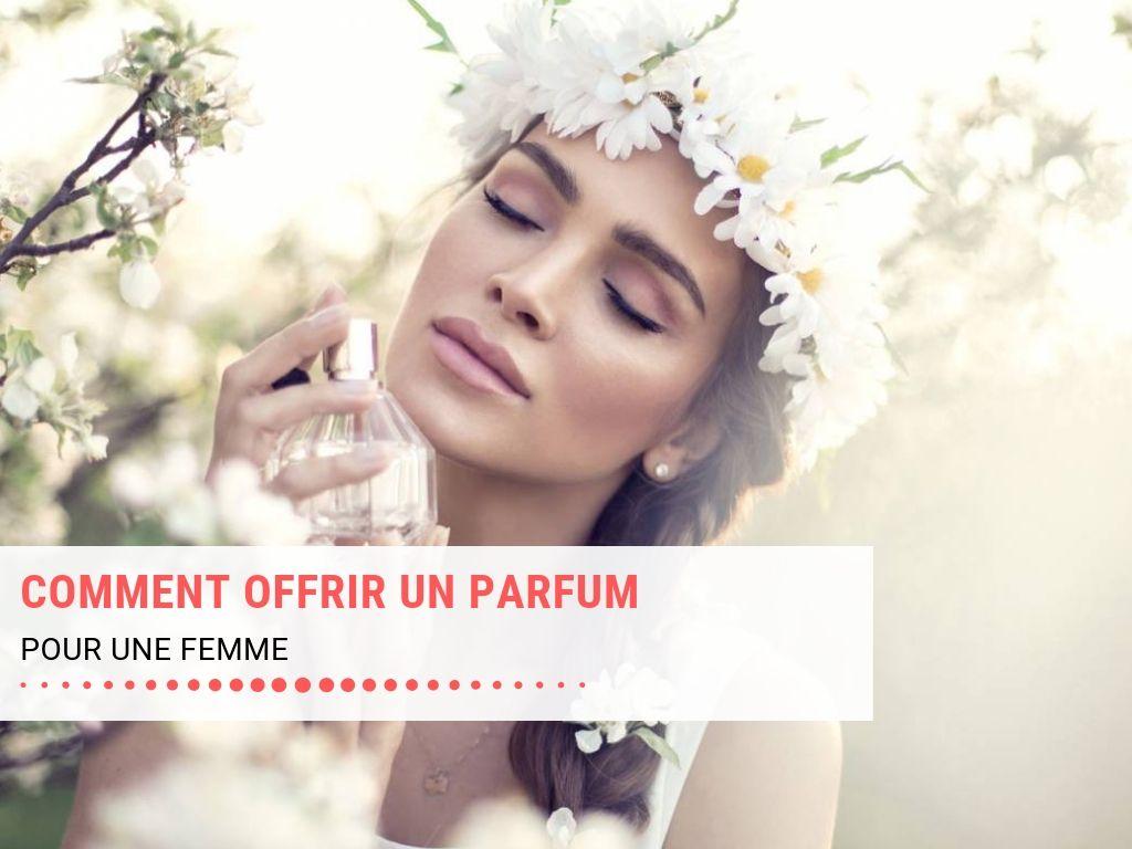 Femme Un Offrir Parfum Comment Pour wOvn0m8N