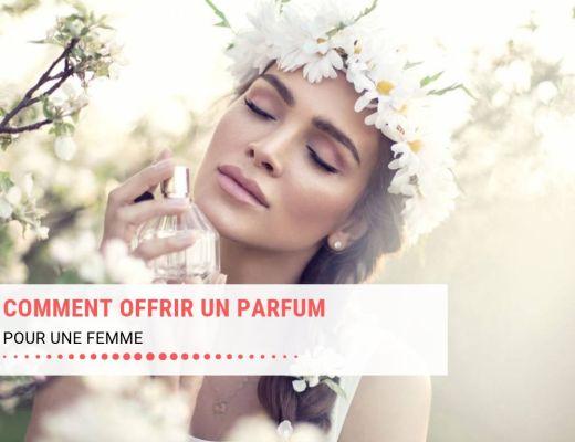 Comment offrir un parfum pour femme ?