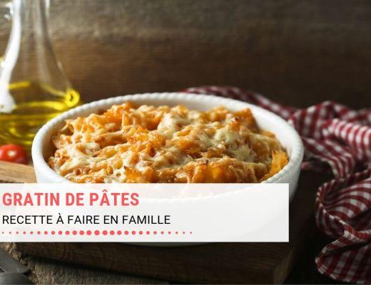 Gratin de pâtes, recette à faire en famille