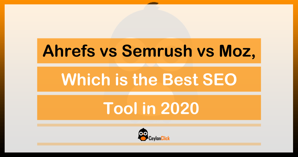 Ahrefs vs Semrush vs Moz