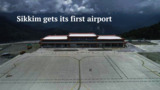 first airport,modi,prime minister narendra modi,sikkim airport,sikkim,video