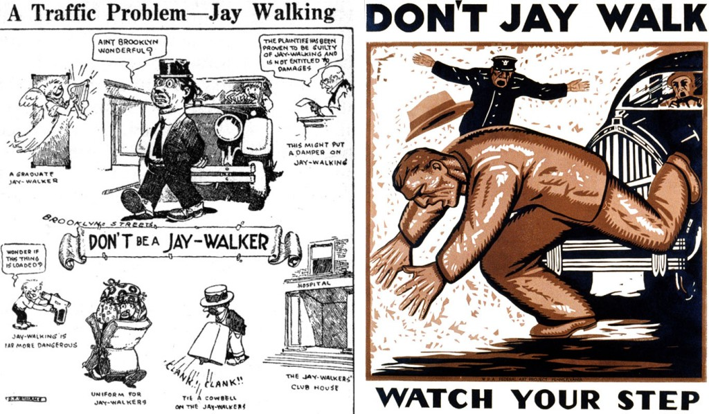 Left, a cartoon from 1923 mocks jaywalking behavior. Via the National Safety Council. Right, a 1937 WPA poster emphasizes jaywalking dangers.