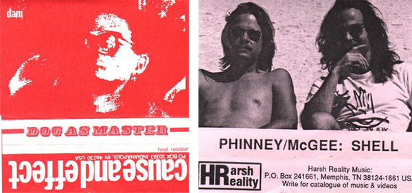 Left, an early Cause and Effect release featuring Hal McGee's solo project, Dog as Master. Right, a collaboration between Harsh Reality's Chris Phinney and McGee, released by Harsh Reality Music. (Via the Living Archive of Underground Music)