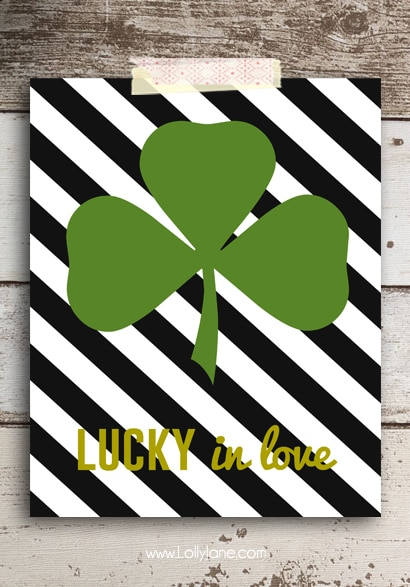 "FREE ""Lucky in Love"" St. Patrick's Day printable (with 3 other cute sayings to choose from!) via Lolly Jane"