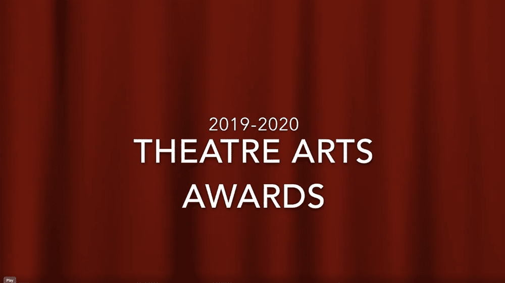 Screen Shot 2020 04 29 at 2.44.13 PM - Theatre Arts Students Celebrated in End-of-Year Awards Ceremony