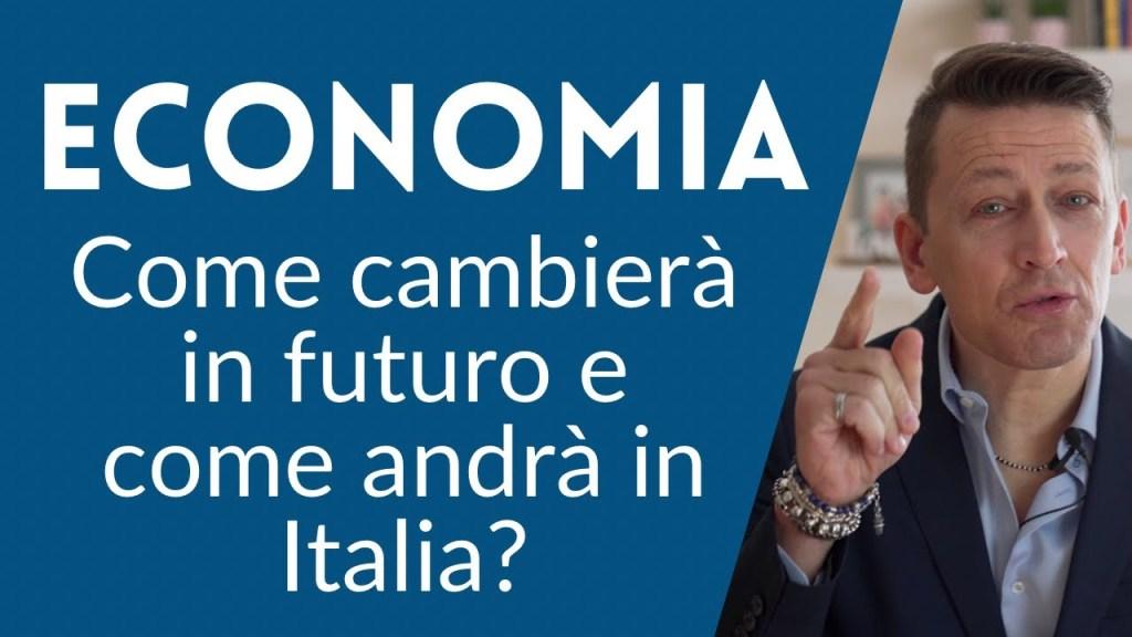 Economia, come cambierà in futuro e come andrà in Italia?