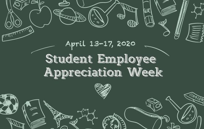 Student Employee Appreciation Week Written in chalk on a chalkboard