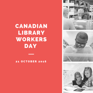 October 21 is Canadian Library Workers Day!