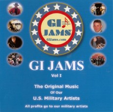 GI JAMS ®, POPULAR MUSIC NETWORK THAT HIGHLIGHTS MILITARY MUSICIANS, RELEASED ITS FIRST COMPILATION ALBUM 'GI JAMS VOL 1: THE ORIGINAL MUSIC OF OUR MILITARY ARTISTS' ON APRIL 5