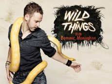 DominicWin Monaghan's Wild Things Season 1