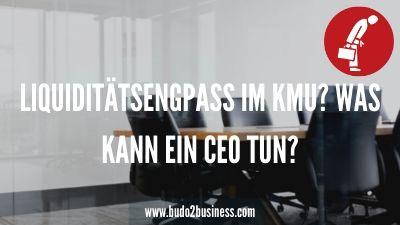 Liquiditätsengpass im KMU_ Was kann ein CEO tun_
