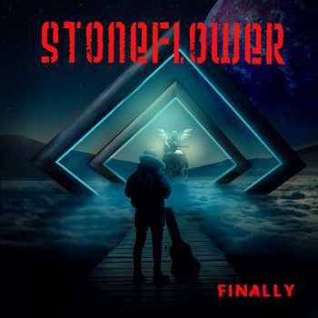 STONEFLOWER - Finally (April 24, 2020)