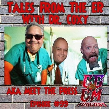 CGCM Podcast EP99-Tales from the ER with Dr Coxy