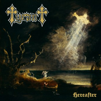 TYRANT - Hereafter (May 15, 2020)