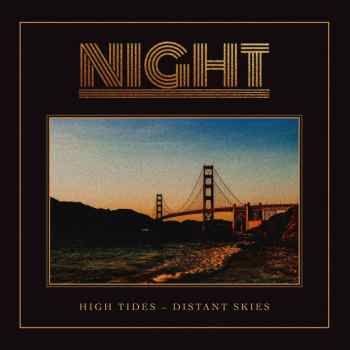 NIGHT - High Tides - Distant Skies (September 11, 2020)