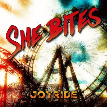 SHE BITES - Joyride (June 19, 2020)