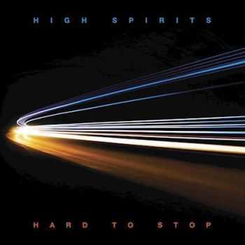 HIGH SPIRITS - Hard To Stop (July 31, 2020)