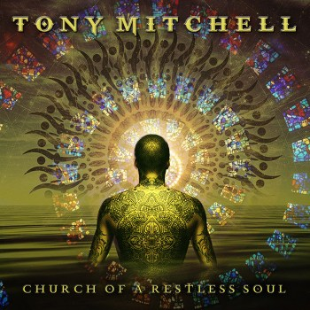 TONY MITCHELL - Church of a Restless Soul (August 28, 2020)