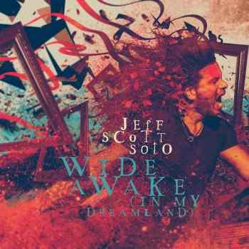JEFF SCOTT SOTO - Wide Awake (In My Dreamland) (November 06, 2020)