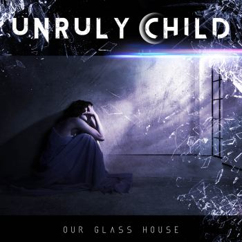 UNRULY CHILD - Our Glass House (December 04, 2020)