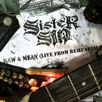 SISTER SIN - Raw & Mean (Live from Rehearsal) (Album Review)