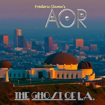 AOR - Ghost of L.A. (February 5, 2021)