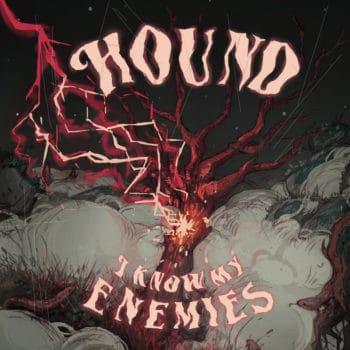 HOUND - I Know My Enemies (March 26, 2021)