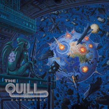 THE QUILL - Earthrise (March 26, 2021)