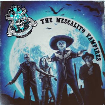 GYPSY PISTOLEROS- The Mescalito Vampires (Album Review)