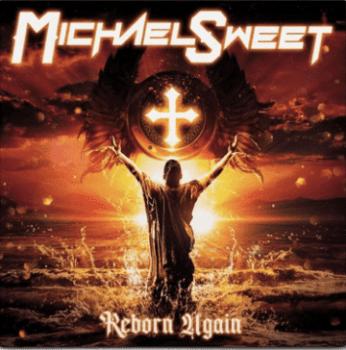 MICHAEL SWEET - Reborn Again (April, 2021)