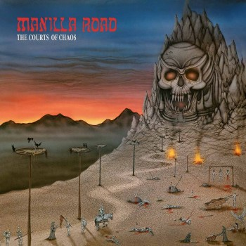 MANILLA ROAD - The Courts of Chaos (Re-release) (March 26, 2021)