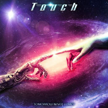 TOUCH - Tomorrow Never Comes (April 30, 2021)