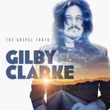 GILBY CLARKE - The Gospel Truth (April 23, 2021)