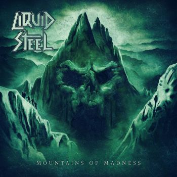 LIQUID STEEL - Mountains of Madness (May 21, 2021)