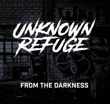 UNKNOWN REFUGE- From the Darkness (Album Review)