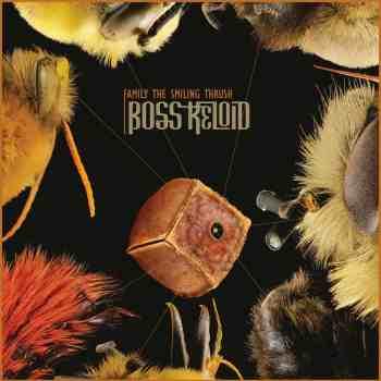 BOSS KELOID - Family The Smiling Thrush (Album Review)