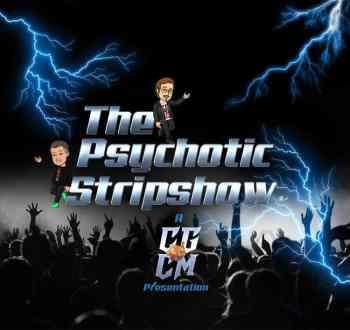 PSYCHOTIC STRIPSHOW (Saturdays at 8pm EST)